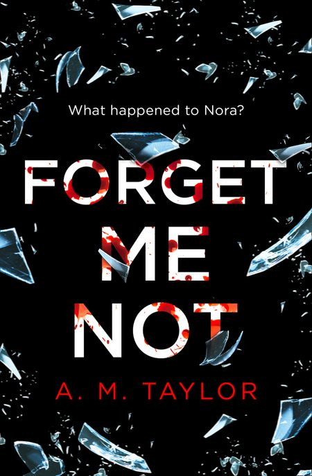 Forget Me Not - A. M. Taylor