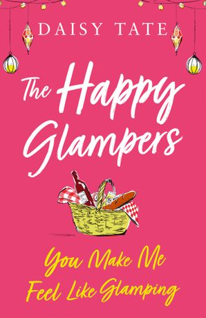 You Make Me Feel Like Glamping (The Happy Glampers, Book 1) eBook  by Daisy Tate