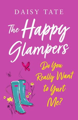 Do You Really Want to Yurt Me? (The Happy Glampers, Book 2) eBook  by Daisy Tate