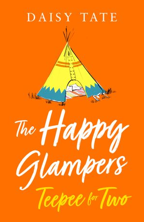 Teepee for Two (The Happy Glampers, Book 3) eBook  by