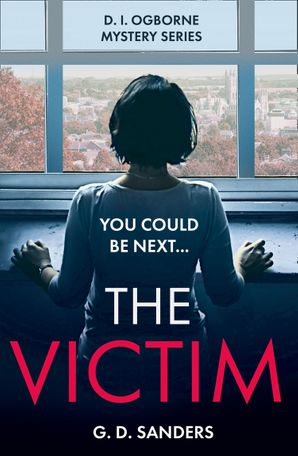 The Victim (The DI Ogborne Mystery Series, Book 2) Paperback  by G.D. Sanders