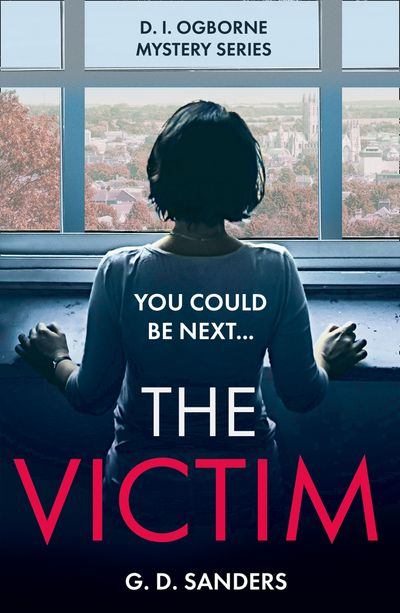 The Victim (The DI Ogborne Mystery Series, Book 2) - G.D. Sanders