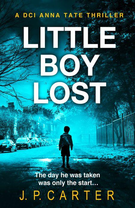 Little Boy Lost (A DCI Anna Tate Crime Thriller, Book 3) - J. P. Carter