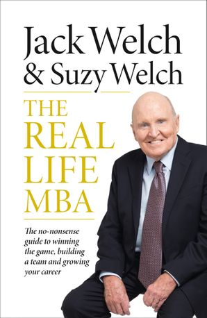 The Real-Life MBA Paperback  by Jack Welch