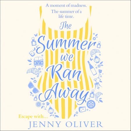 The Summer We Ran Away - Jenny Oliver, Read by Rosie Jones