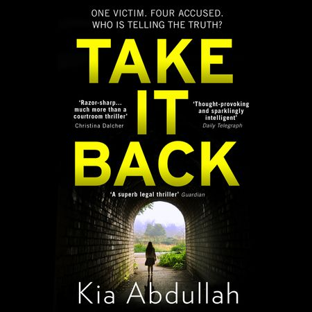 Take It Back - Kia Abdullah, Read by Tania Rodrigues, Sophie Bentinck and Sartaj Garewal
