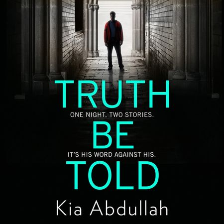 Truth Be Told - Kia Abdullah, Read by Tania Rodrigues