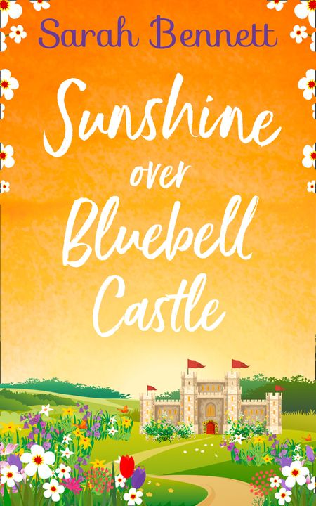 Sunshine Over Bluebell Castle (Bluebell Castle, Book 2) - Sarah Bennett