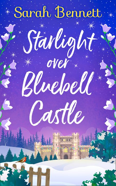 Starlight Over Bluebell Castle (Bluebell Castle, Book 3) - Sarah Bennett