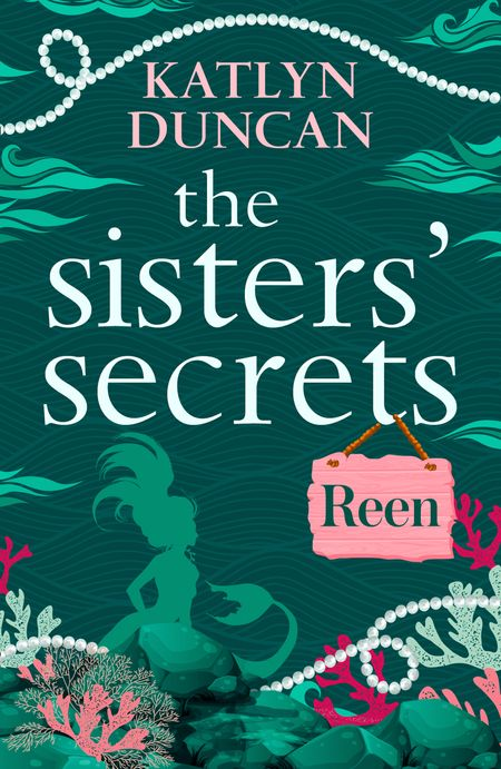 The Sisters' Secrets: Reen: A heartfelt magical story of family and love (The Sisters' Secrets, Book 2) - Katlyn Duncan
