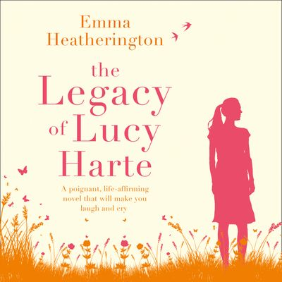 The Legacy of Lucy Harte - Emma Heatherington, Read by Melanie MacHugh