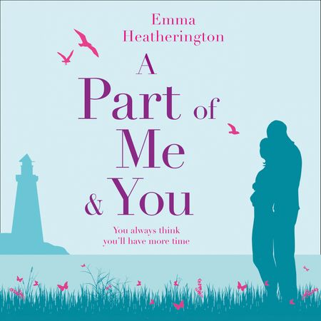 A Part of Me and You - Emma Heatherington, Read by Karen Cogan and Madeleine Brolly