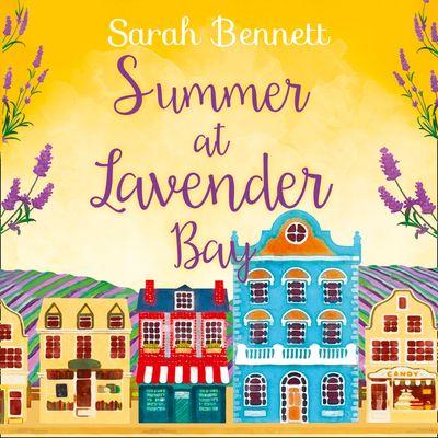 Summer at Lavender Bay (Lavender Bay, Book 2) - Sarah Bennett, Read by Rachel Bavidge
