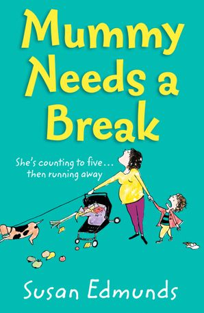 Mummy Needs a Break Paperback  by Susan Edmunds