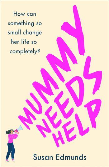 Mummy Needs Help - Susan Edmunds