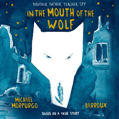 In the Mouth of the Wolf - Michael Morpurgo, Read by Jim Broadbent