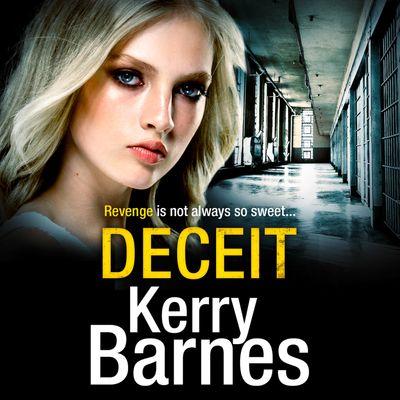Deceit - Kerry Barnes, Read by Annie Aldington