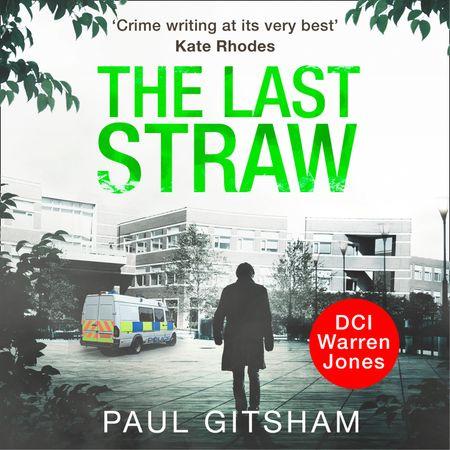 The Last Straw (DCI Warren Jones, Book 1) - Paul Gitsham, Read by Malk Williams