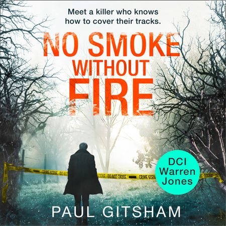 No Smoke Without Fire (DCI Warren Jones, Book 2) - Paul Gitsham, Read by Malk Williams