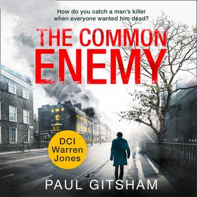 The Common Enemy (DCI Warren Jones, Book 4) - Paul Gitsham, Read by Malk Williams