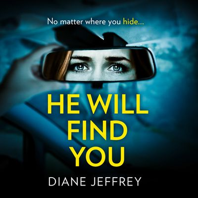 He Will Find You - Diane Jeffrey, Read by Claire Trusson
