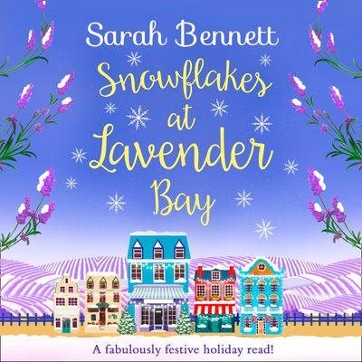 Snowflakes at Lavender Bay (Lavender Bay, Book 3) - Sarah Bennett, Read by Rachel Bavidge
