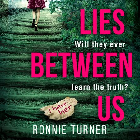 Lies Between Us - Ronnie Turner, Read by Rachael Beresford