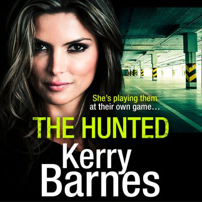 The Hunted - Kerry Barnes, Read by Annie Aldington