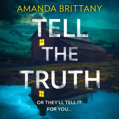Tell the Truth - Amanda Brittany, Read by Stephanie Racine