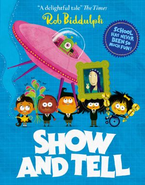 Show and Tell Paperback  by Rob Biddulph