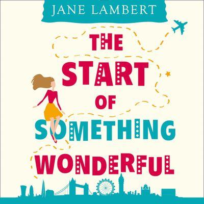 The Start of Something Wonderful - Jane Lambert, Read by Jane Lambert