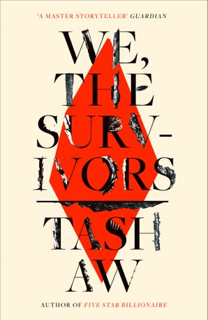 We, The Survivors Hardcover  by Tash Aw