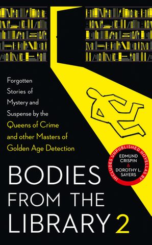 Bodies from the Library 2: Forgotten Stories of Mystery and Suspense by the Queens of Crime and other Masters of Golden Age Detection Hardcover  by No Author
