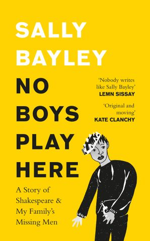 No Boys Play Here: My Family's Missing Men & Shakespeare's Lost Kings