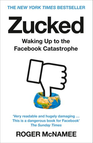 Zucked: Waking Up to the Facebook Catastrophe Paperback  by