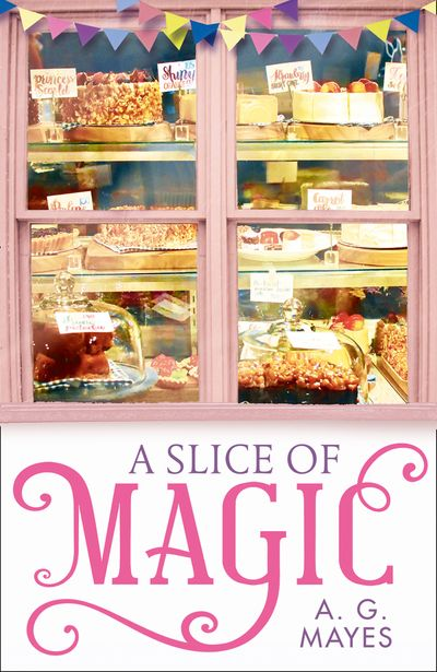 A Slice of Magic (The Magic Pie Shop, Book 1) - A. G. Mayes