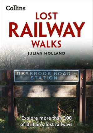 Lost Railway Walks Paperback Second edition by Julian Holland