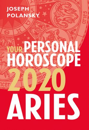 Aries 2020: Your Personal Horoscope eBook  by Joseph Polansky