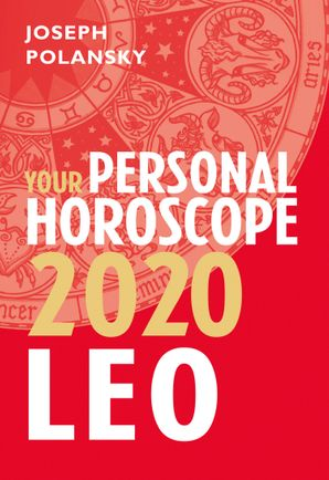 Leo 2020: Your Personal Horoscope eBook  by Joseph Polansky