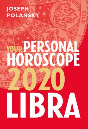 Libra 2020: Your Personal Horoscope eBook  by Joseph Polansky