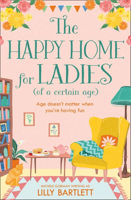 The Happy Home for Ladies (of a certain age) (The Lilly Bartlett Cosy Romance Collection, Book 2) - Lilly Bartlett and Michele Gorman
