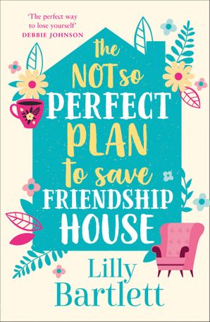 The Not So Perfect Plan to Save Friendship House Paperback  by Lilly Bartlett