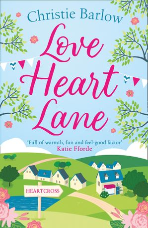 Love Heart Lane (Love Heart Lane Series, Book 1) Paperback  by Christie Barlow