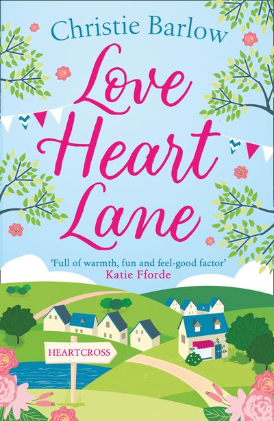 Love Heart Lane (Love Heart Lane Series, Book 1) - Christie Barlow