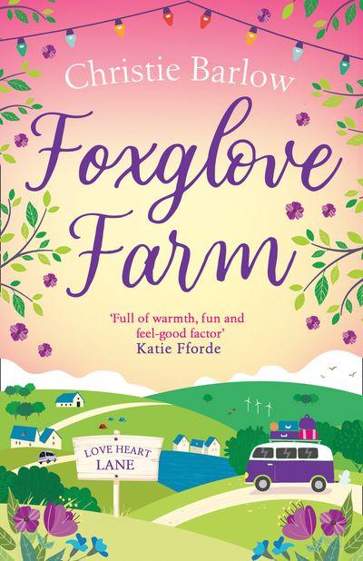 Foxglove Farm (Love Heart Lane Series, Book 2) - Christie Barlow
