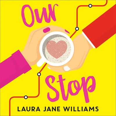 Our Stop - Laura Jane Williams, Reader to be announced