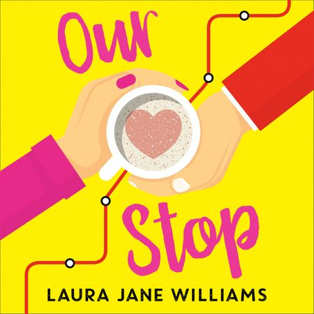 Our Stop - Laura Jane Williams, Read by Carrie Hope Fletcher and Felix Scott