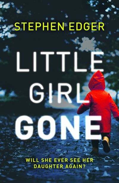Little Girl Gone - Stephen Edger