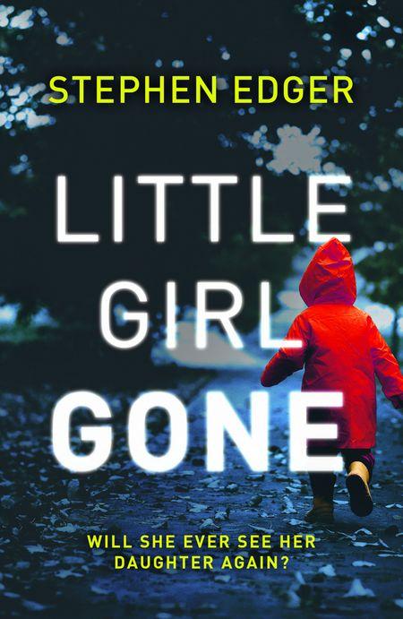 Little Girl Gone - Stephen Edger