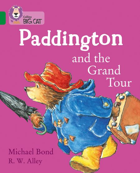 Paddington and the Grand Tour - Michael Bond, Illustrated by R. W. Alley